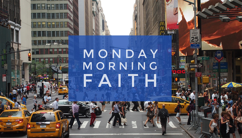 Monday Morning Faith